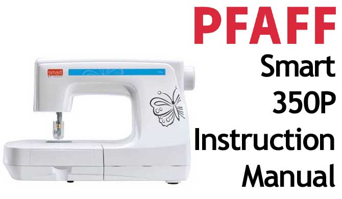 Pfaff Smart 350P Needle Punch Embellisher Instructions